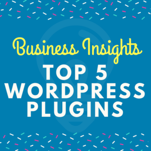 5 WordPress Plugins I Use in My Business