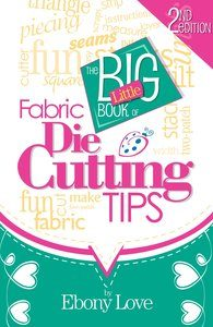 Cutting Up Monday: Where's the Big Little Book of Fabric Die Cutting Tips?
