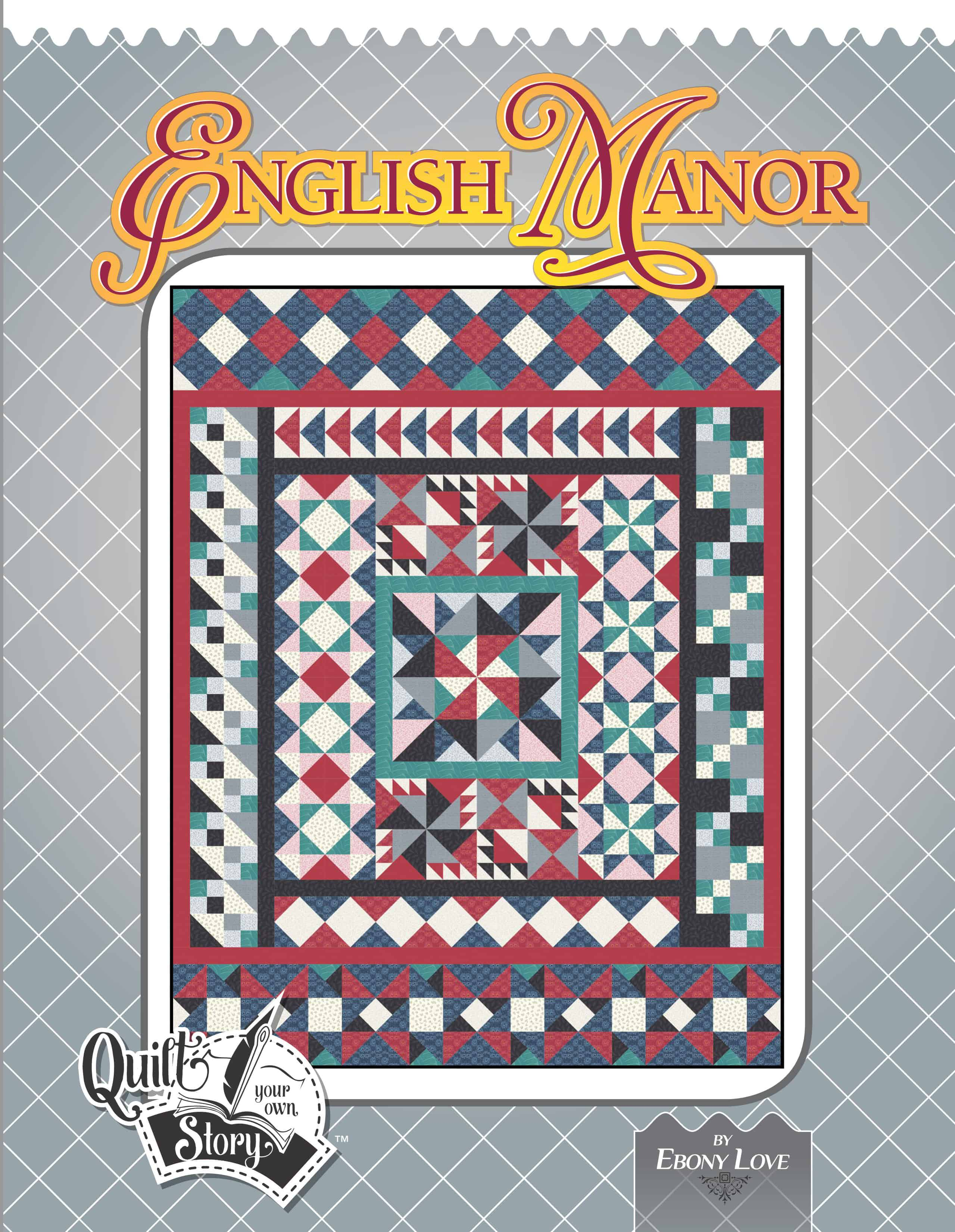 English Manor Quilt Along Pattern Book