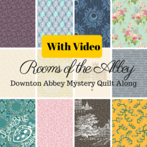 Rooms of the Abbey - 2016 Downton Abbey Mystery Quilt Along